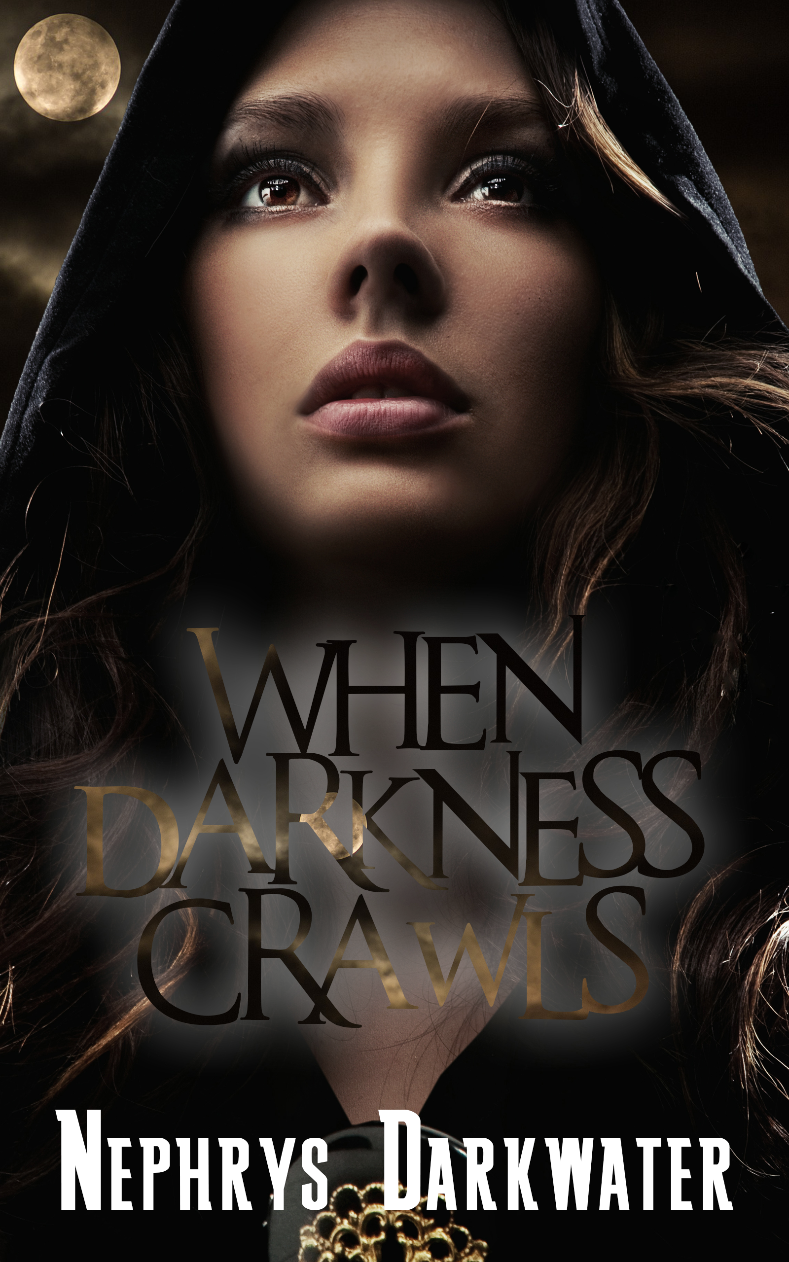 When Darkness Crawls by Nephrys Darkwater
